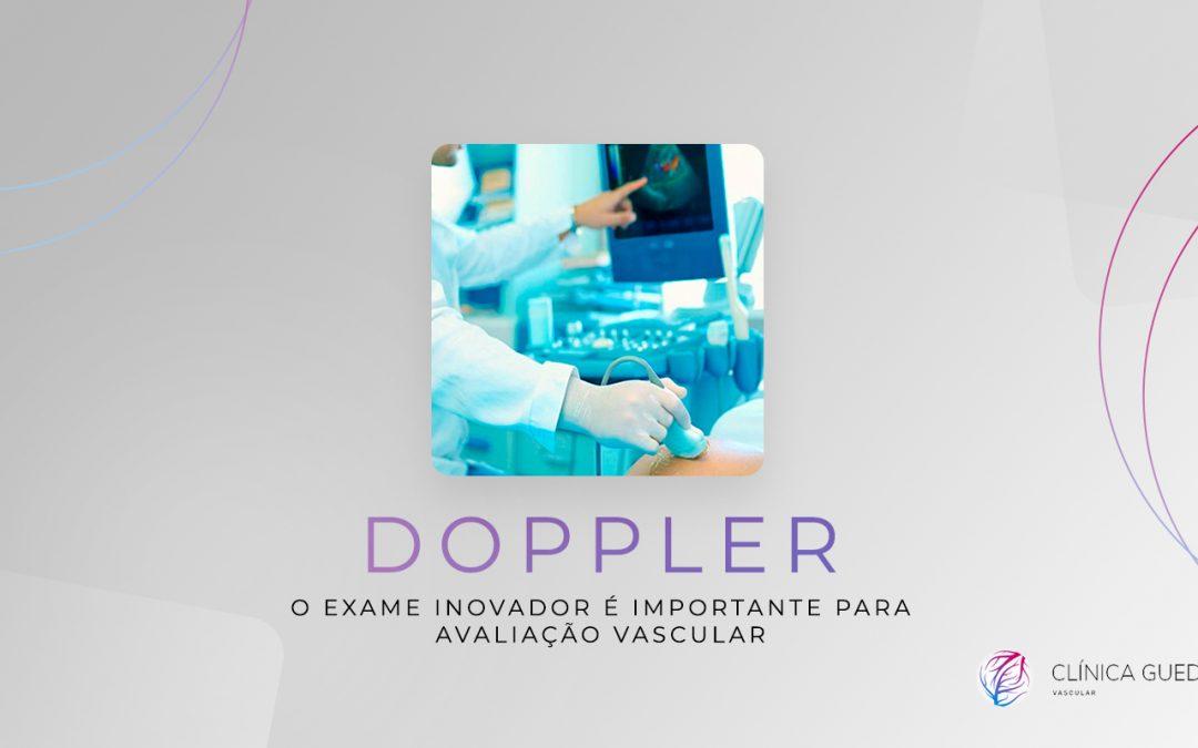 Doppler, o exame inovador e importante para avaliação vascular.